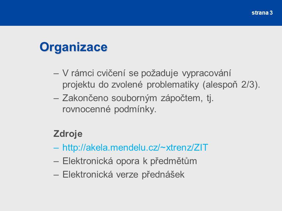Organizace V rámci cvičení se požaduje vypracování projektu do zvolené problematiky (alespoň 2/3).