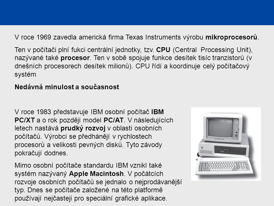 4. generace počítačů V roce 1969 zavedla americká firma Texas Instruments výrobu mikroprocesorů.