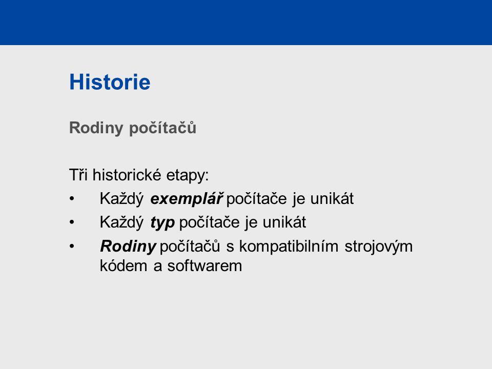 Historie Rodiny počítačů Tři historické etapy: