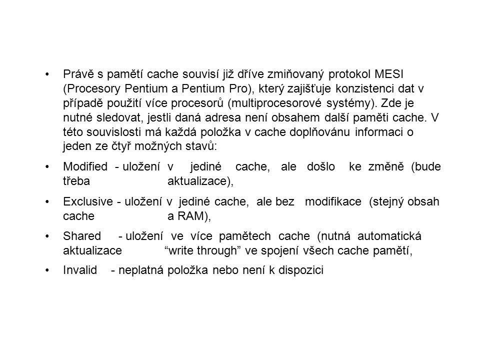 Právě s pamětí cache souvisí již dříve zmiňovaný protokol MESI (Procesory Pentium a Pentium Pro), který zajišťuje konzistenci dat v případě použití více procesorů (multiprocesorové systémy). Zde je nutné sledovat, jestli daná adresa není obsahem další paměti cache. V této souvislosti má každá položka v cache doplňovánu informaci o jeden ze čtyř možných stavů: