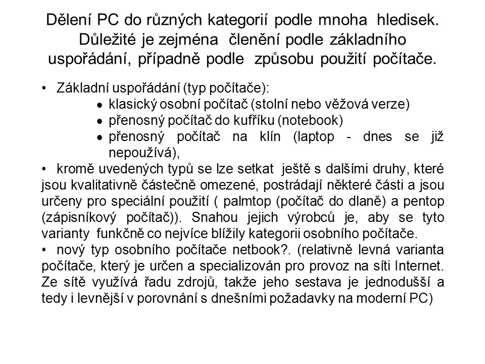 Dělení PC do různých kategorií podle mnoha hledisek