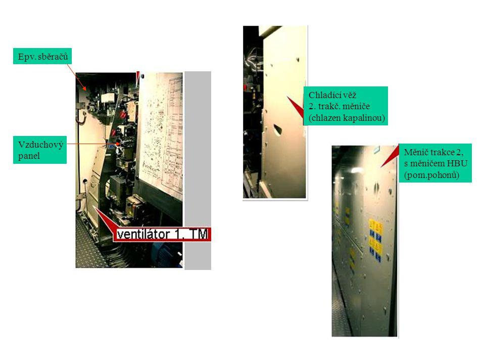 Epv. sběračů Chladící věž. 2. trakč. měniče. (chlazen kapalinou) Vzduchový. panel. Měnič trakce 2,