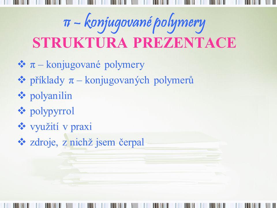 π – konjugované polymery STRUKTURA PREZENTACE