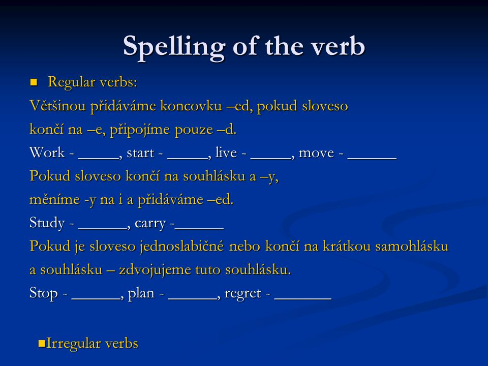 Spelling of the verb Regular verbs: