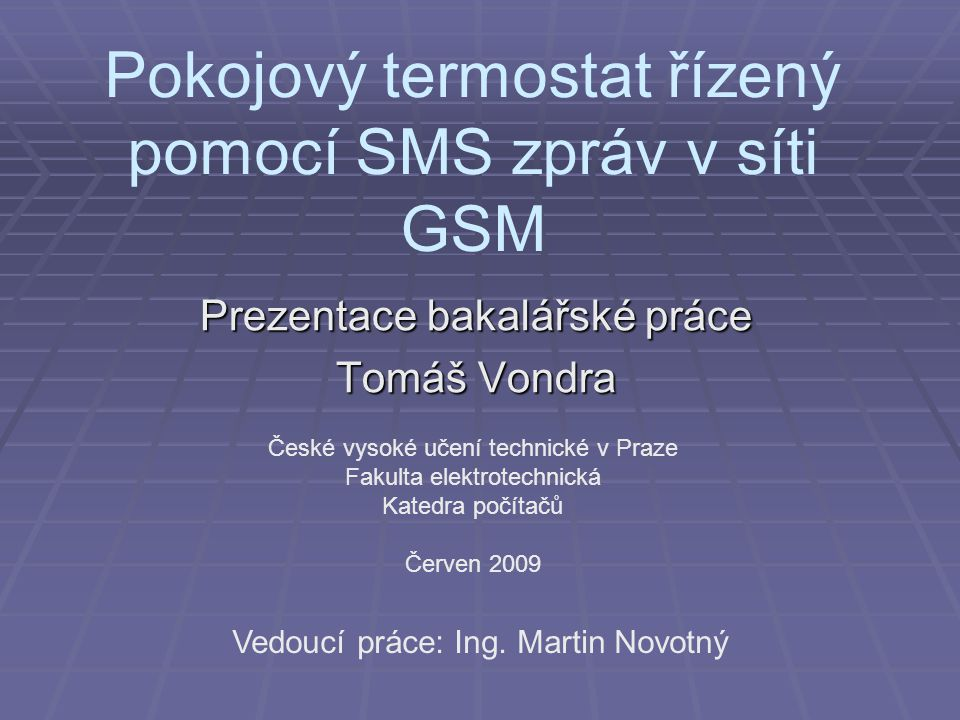 Pokojový termostat řízený pomocí SMS zpráv v síti GSM