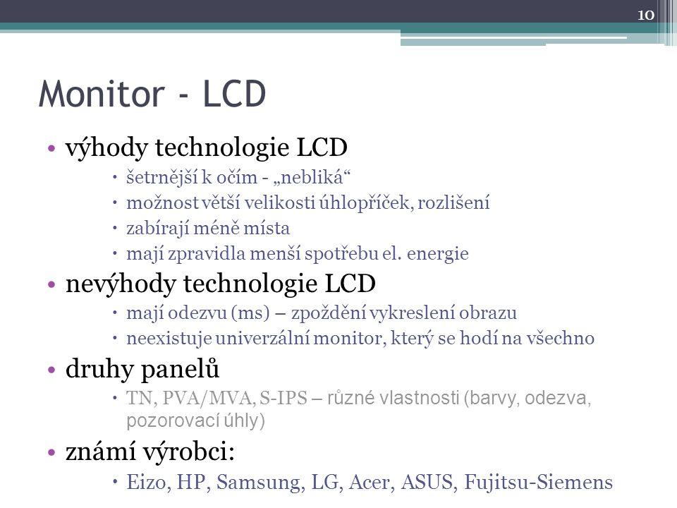 Monitor - LCD výhody technologie LCD nevýhody technologie LCD