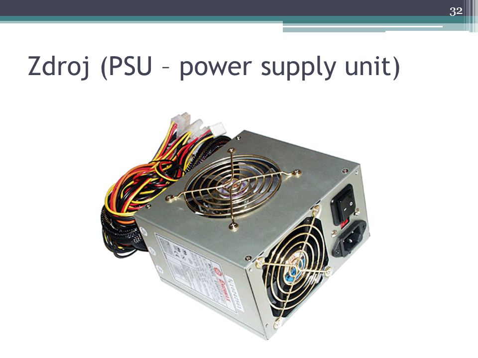 Zdroj (PSU – power supply unit)