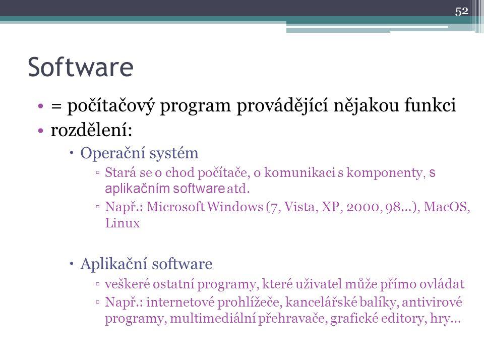 Software = počítačový program provádějící nějakou funkci rozdělení: