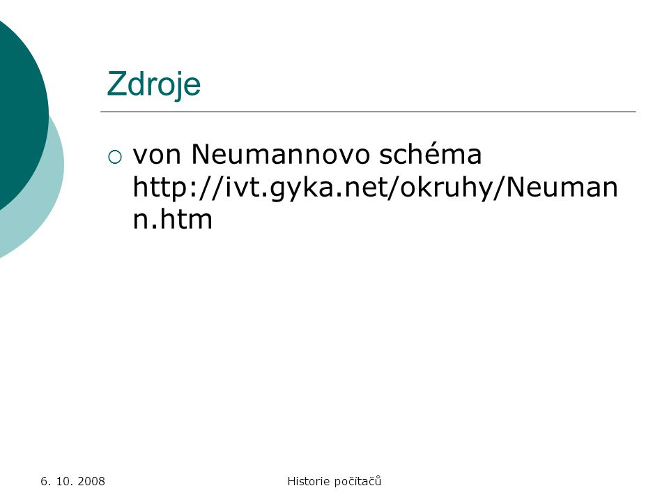 Zdroje von Neumannovo schéma http://ivt.gyka.net/okruhy/Neumann.htm