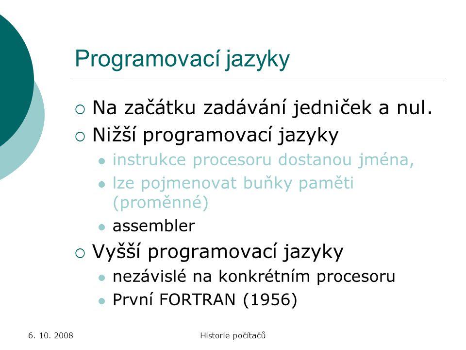 Programovací jazyky Na začátku zadávání jedniček a nul.