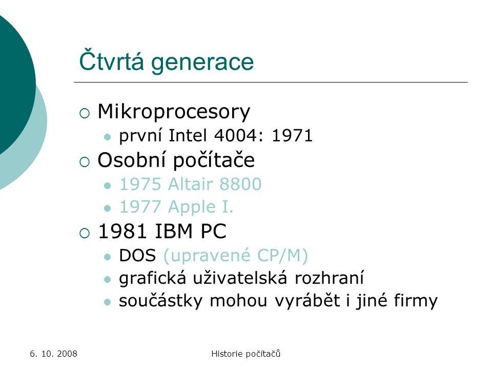 Čtvrtá generace Mikroprocesory Osobní počítače 1981 IBM PC