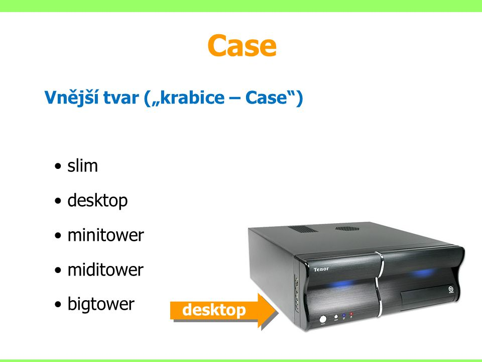 """Case Vnější tvar (""""krabice – Case ) slim desktop minitower miditower"""