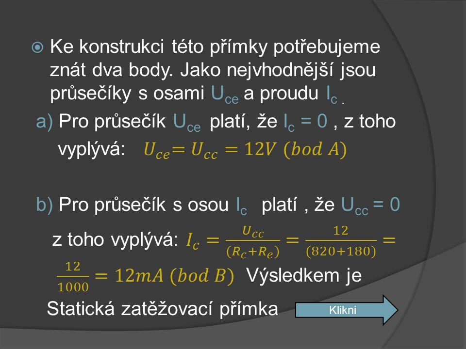 a) Pro průsečík Uce platí, že Ic = 0 , z toho