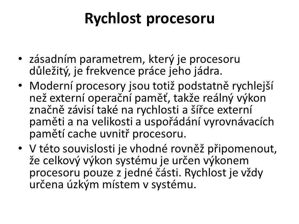 Rychlost procesoru zásadním parametrem, který je procesoru důležitý, je frekvence práce jeho jádra.