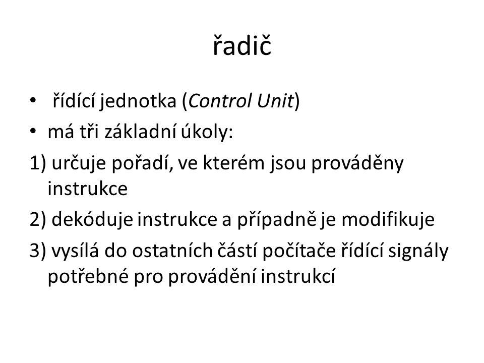 řadič řídící jednotka (Control Unit) má tři základní úkoly: