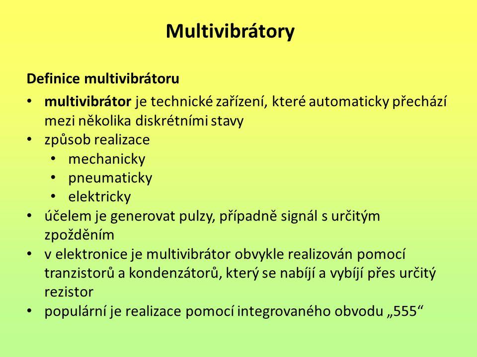 Multivibrátory Definice multivibrátoru