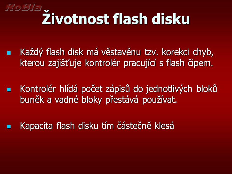 Životnost flash disku Každý flash disk má věstavěnu tzv. korekci chyb, kterou zajišťuje kontrolér pracující s flash čipem.
