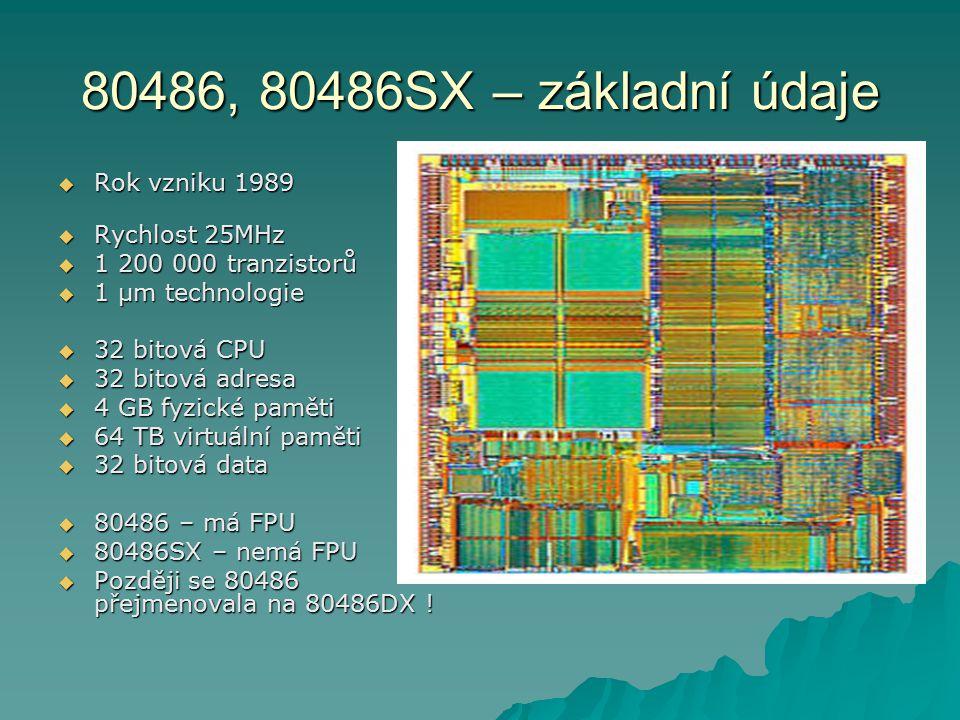80486, 80486SX – základní údaje Rok vzniku 1989 Rychlost 25MHz