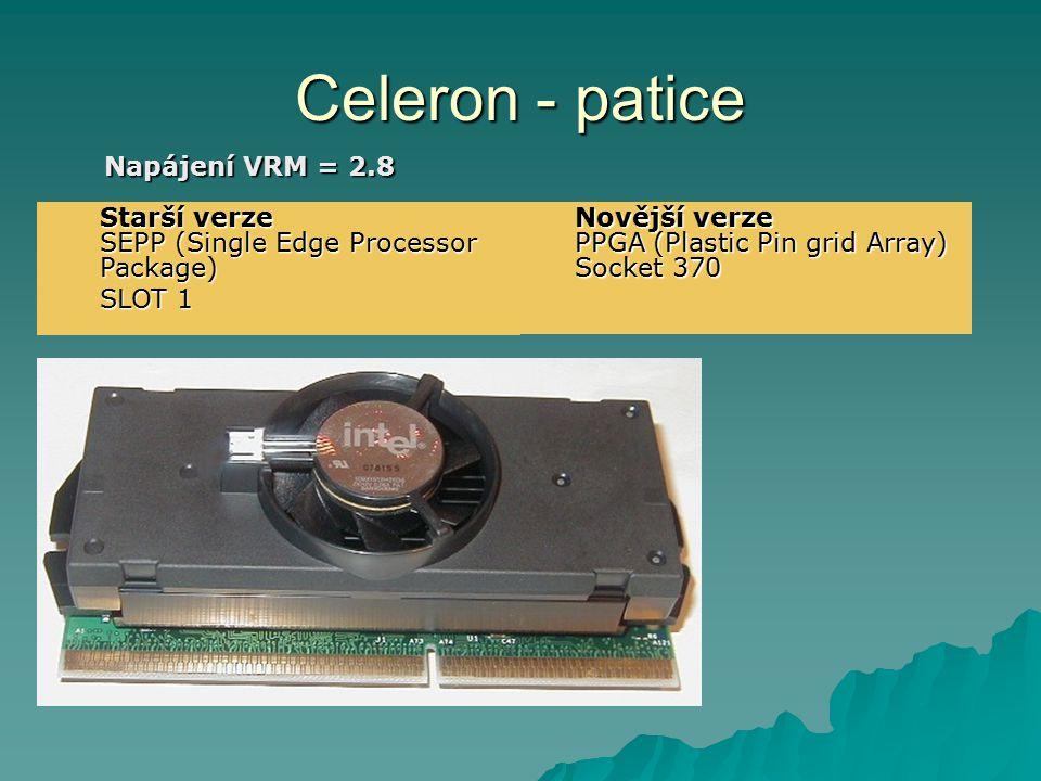 Celeron - patice Napájení VRM = 2.8