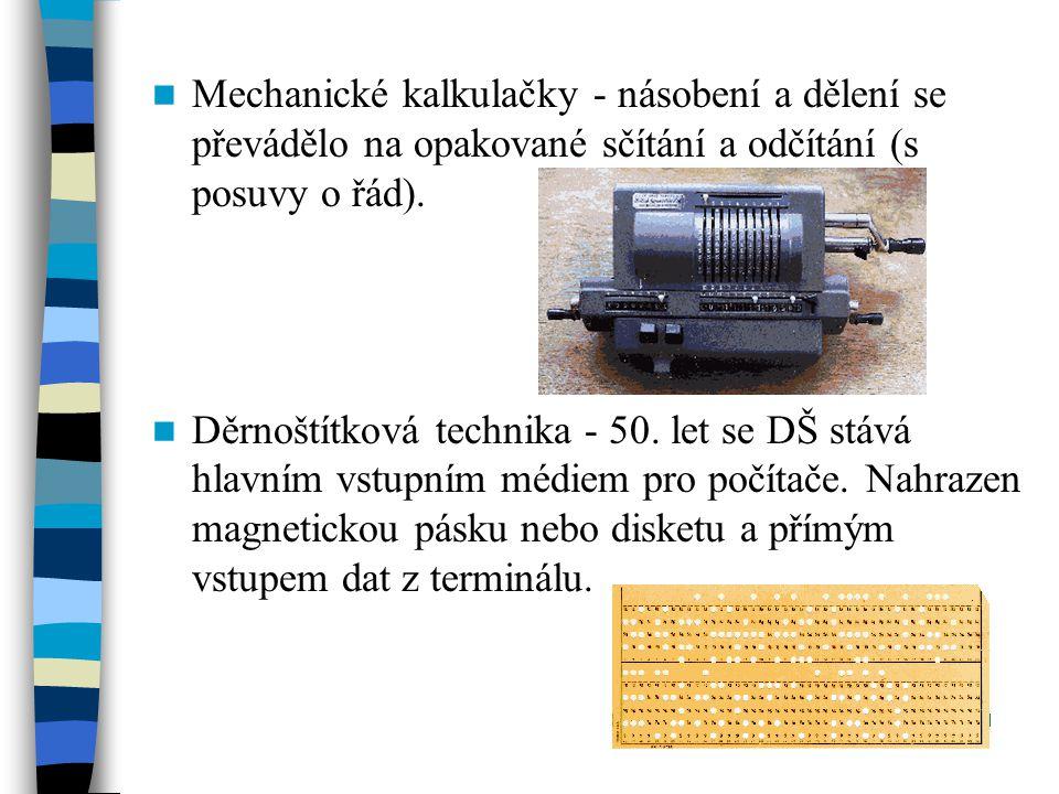 Mechanické kalkulačky - násobení a dělení se převádělo na opakované sčítání a odčítání (s posuvy o řád).