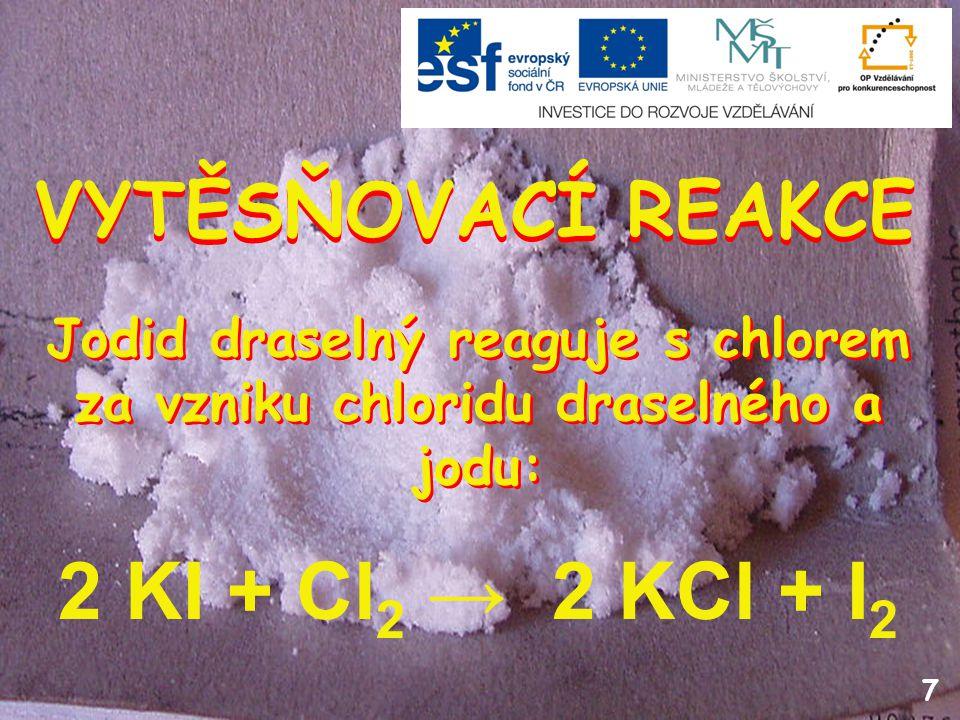 Jodid draselný reaguje s chlorem za vzniku chloridu draselného a jodu: