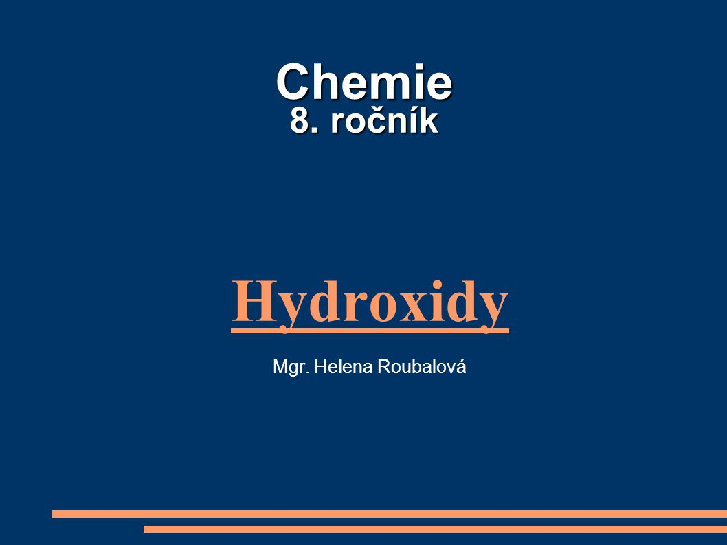 Hydroxidy Mgr. Helena Roubalová