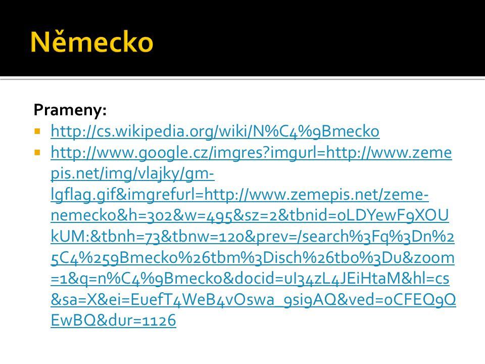 Německo Prameny: http://cs.wikipedia.org/wiki/N%C4%9Bmecko