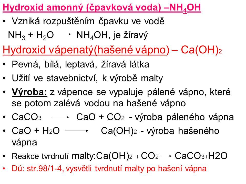 Hydroxid vápenatý(hašené vápno) – Ca(OH)2