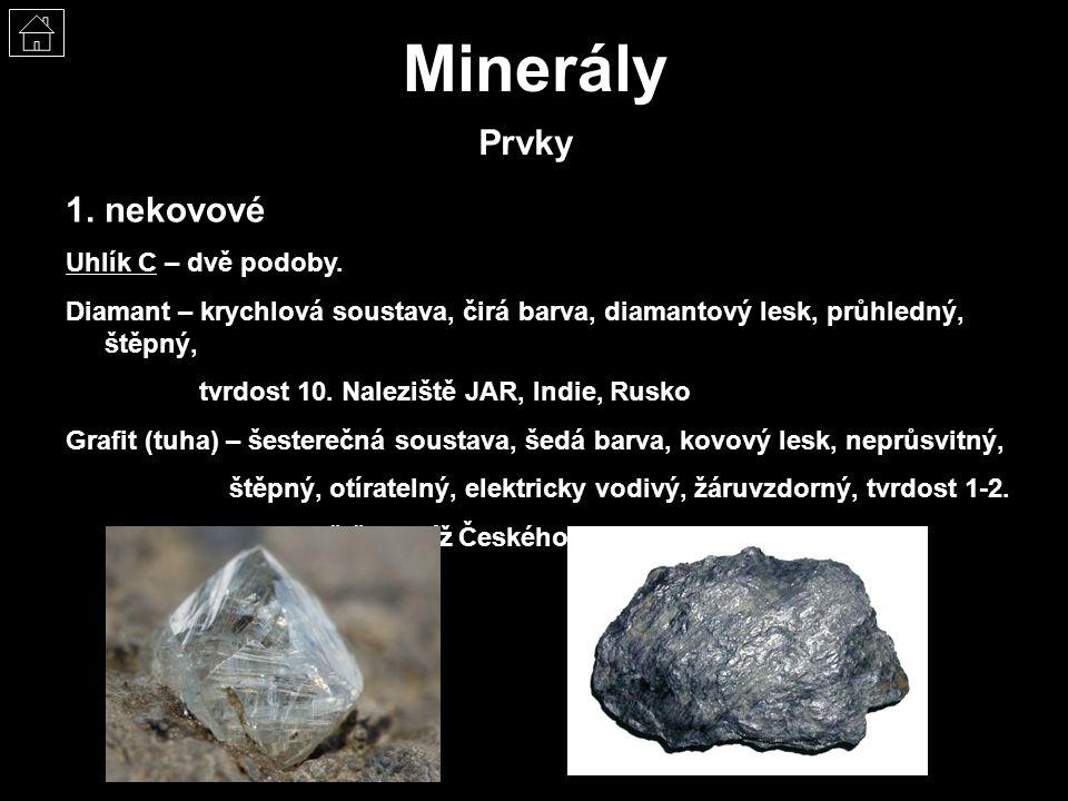 Minerály Prvky nekovové Uhlík C – dvě podoby.
