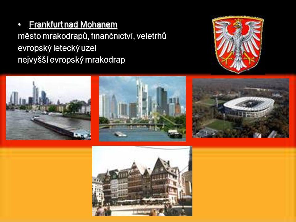 Frankfurt nad Mohanem město mrakodrapů, finančnictví, veletrhů.