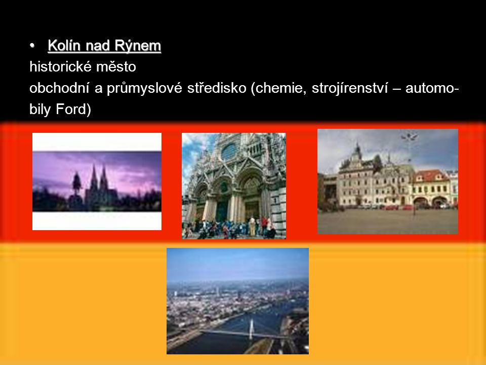 Kolín nad Rýnem historické město. obchodní a průmyslové středisko (chemie, strojírenství – automo-