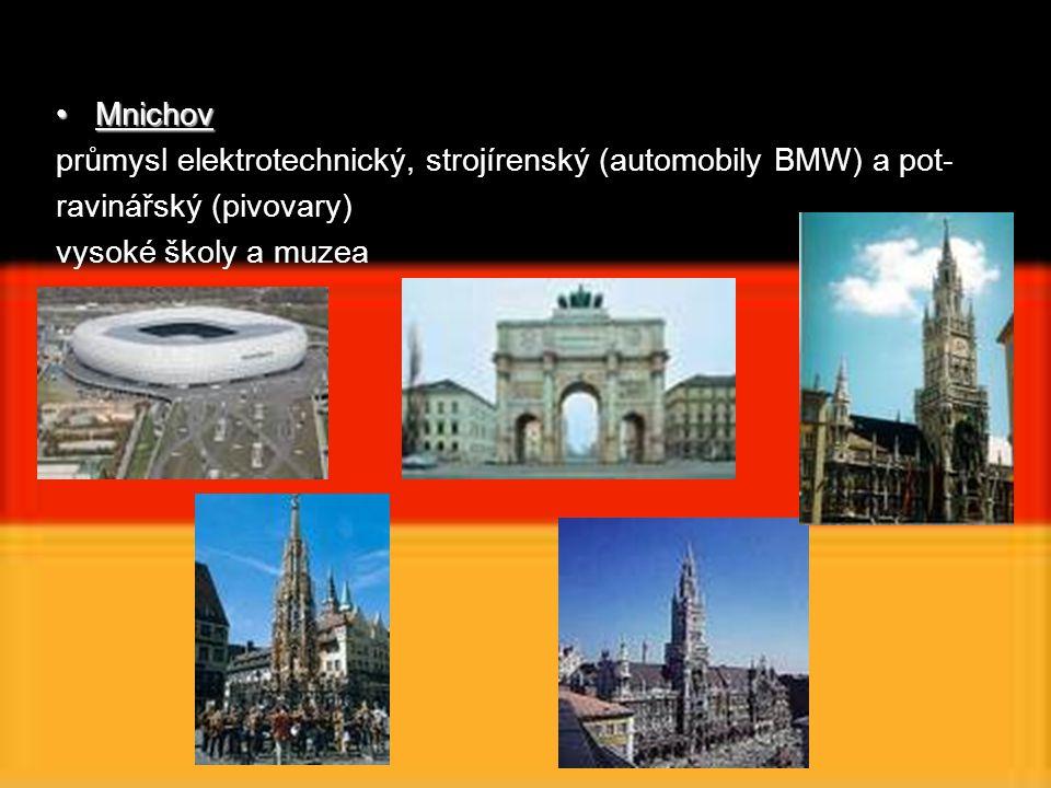 Mnichov průmysl elektrotechnický, strojírenský (automobily BMW) a pot- ravinářský (pivovary) vysoké školy a muzea.