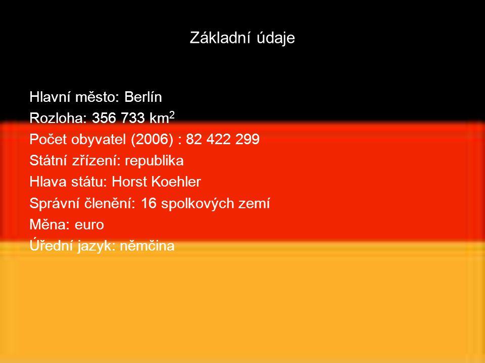 Základní údaje Hlavní město: Berlín Rozloha: 356 733 km2