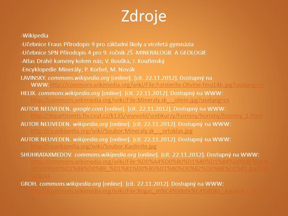 Zdroje -Wikipedia. -Učebnice Fraus Přírodopis 9 pro základní školy a víceletá gymnázia.