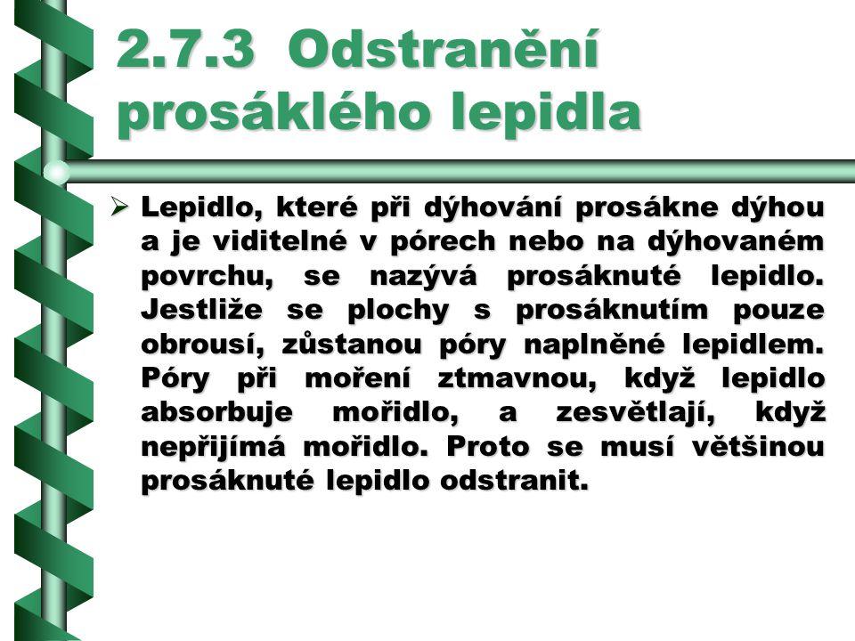 2.7.3 Odstranění prosáklého lepidla