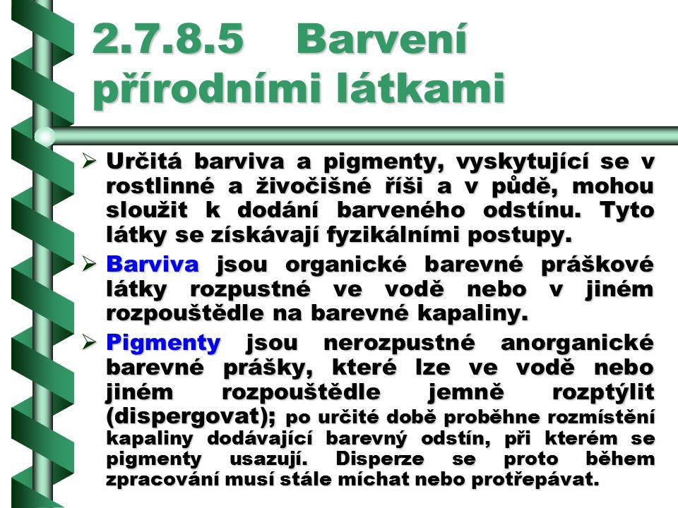 2.7.8.5 Barvení přírodními látkami