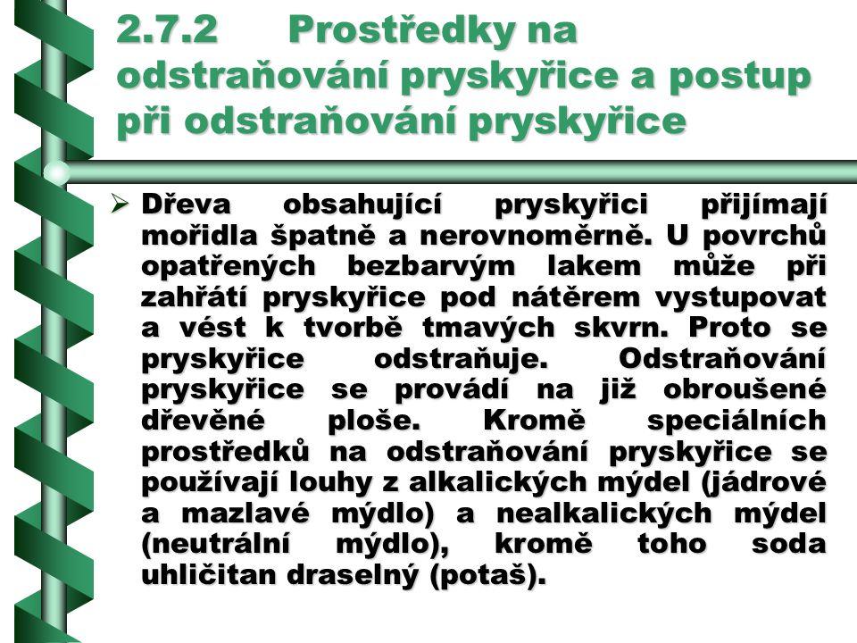 2.7.2 Prostředky na odstraňování pryskyřice a postup při odstraňování pryskyřice