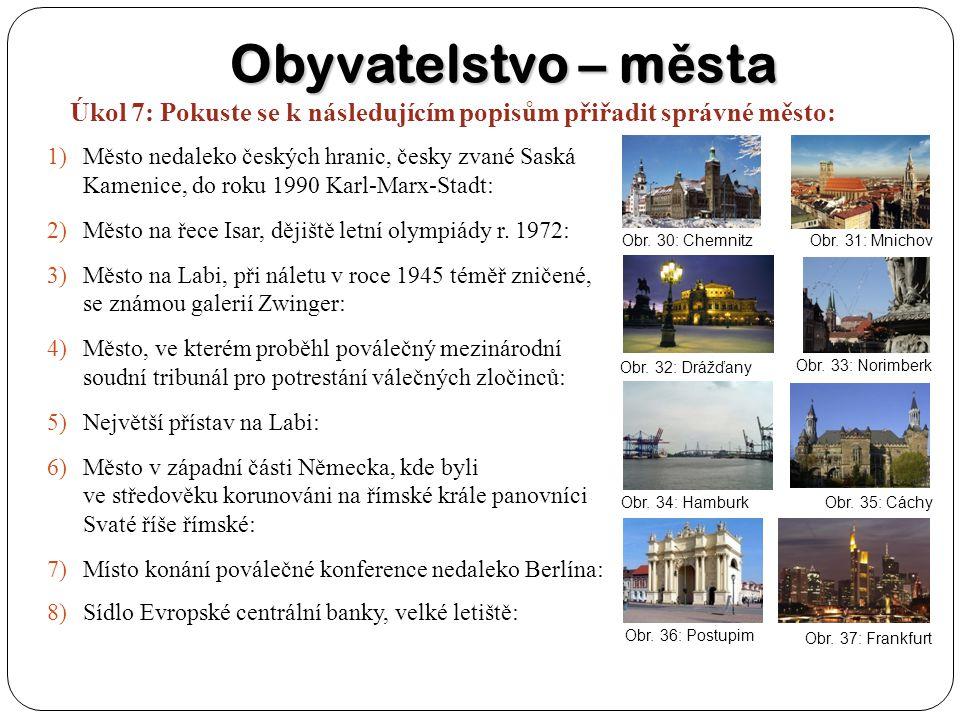 Obyvatelstvo – města Úkol 7: Pokuste se k následujícím popisům přiřadit správné město: