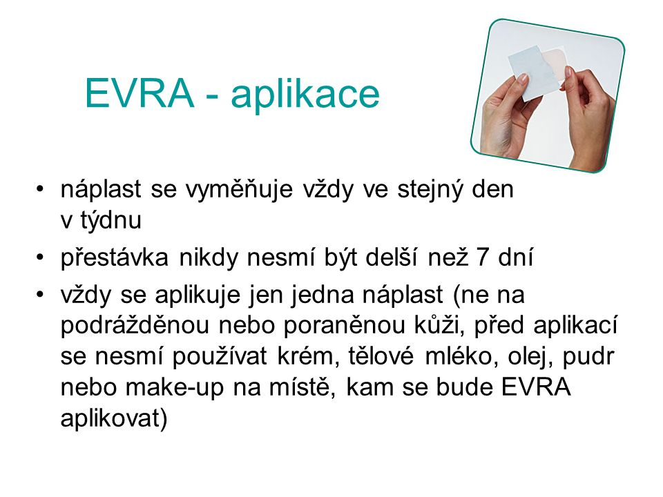 EVRA - aplikace náplast se vyměňuje vždy ve stejný den v týdnu