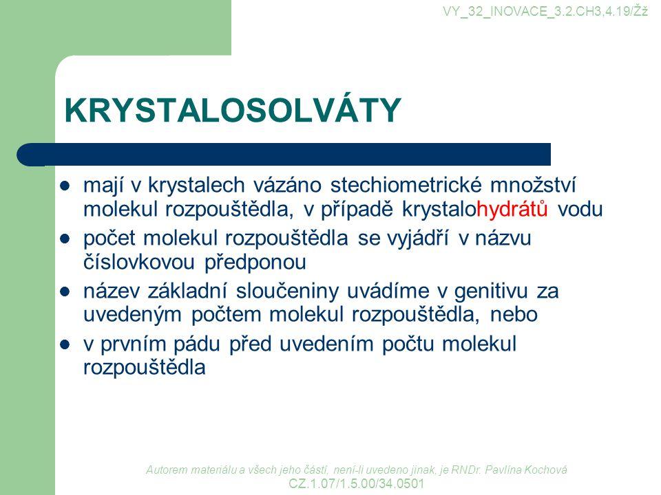 VY_32_INOVACE_3.2.CH3,4.19/Žž KRYSTALOSOLVÁTY.