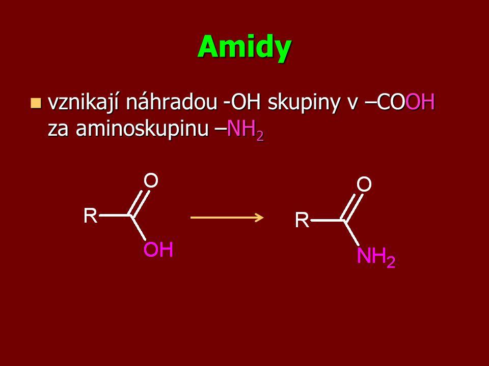 Amidy vznikají náhradou -OH skupiny v –COOH za aminoskupinu –NH2