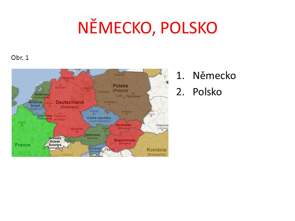 NĚMECKO, POLSKO Obr. 1 Německo Polsko