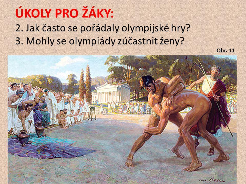 ÚKOLY PRO ŽÁKY: 2. Jak často se pořádaly olympijské hry. 3