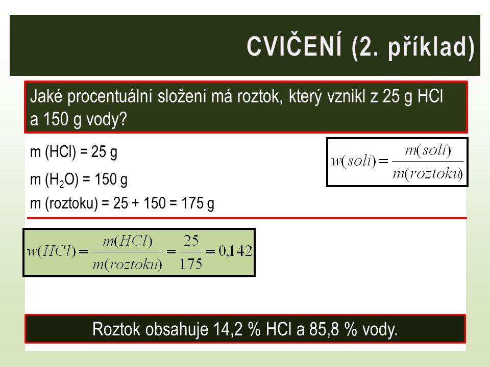 Roztok obsahuje 14,2 % HCl a 85,8 % vody.