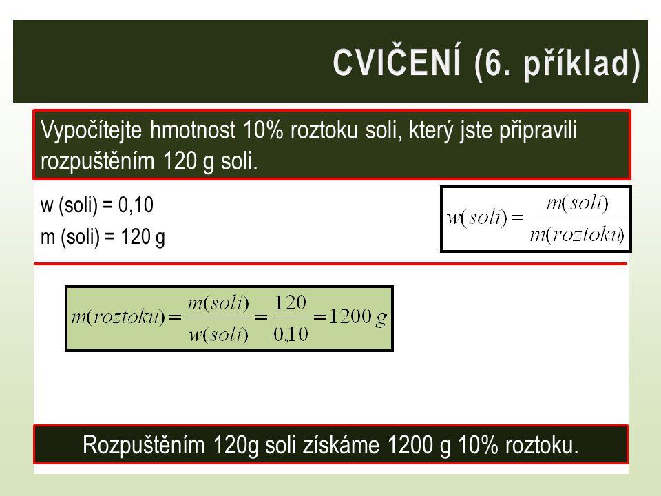 Rozpuštěním 120g soli získáme 1200 g 10% roztoku.