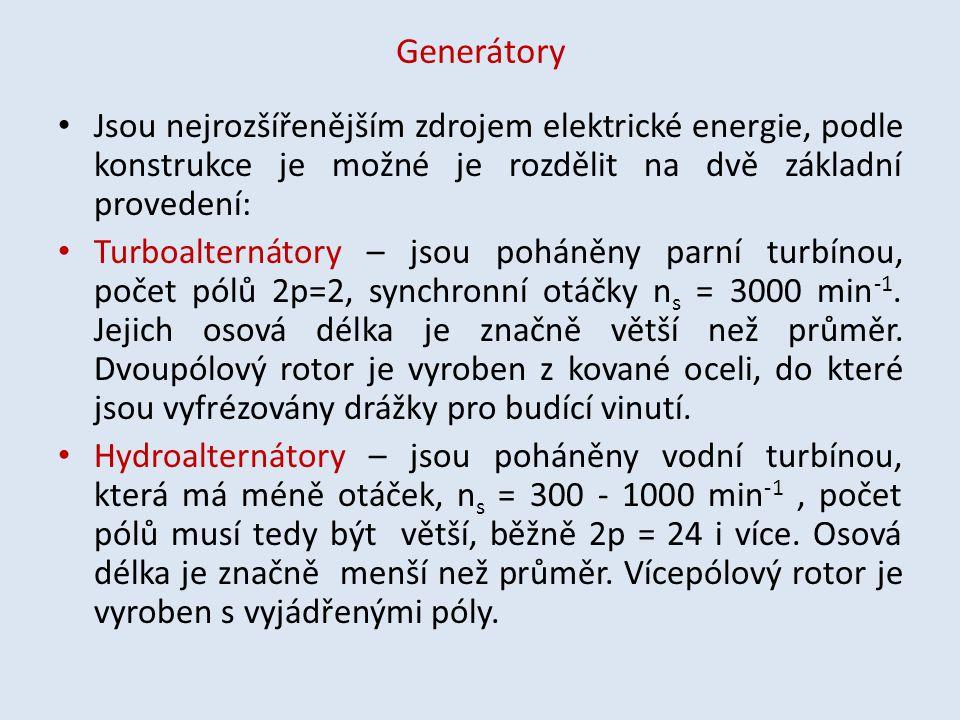 Generátory Jsou nejrozšířenějším zdrojem elektrické energie, podle konstrukce je možné je rozdělit na dvě základní provedení:
