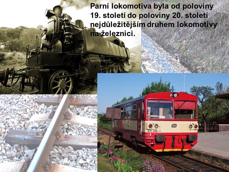 Parní lokomotiva byla od poloviny 19. století do poloviny 20. století