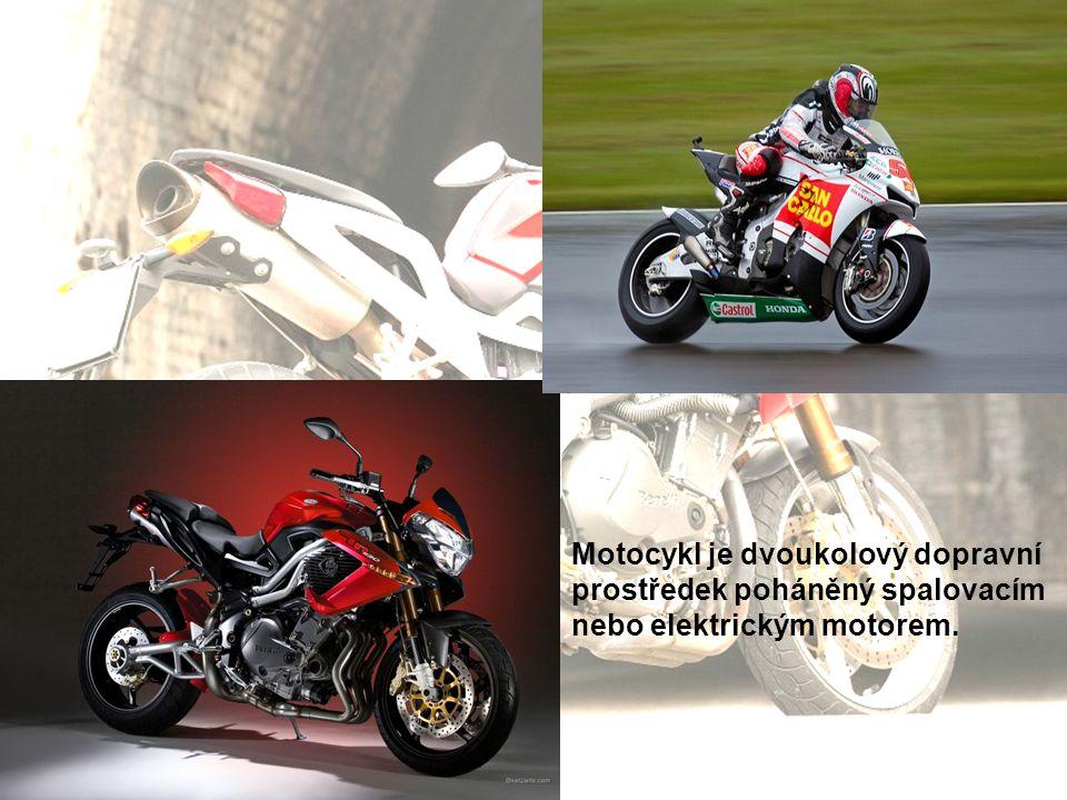 Motocykl je dvoukolový dopravní
