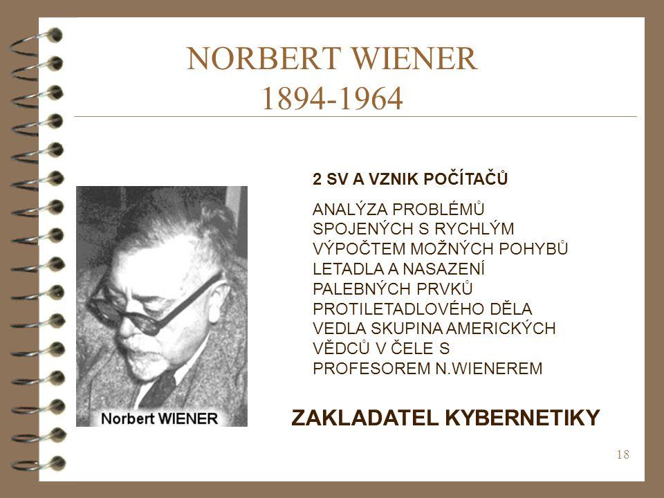 NORBERT WIENER 1894-1964 ZAKLADATEL KYBERNETIKY 2 SV A VZNIK POČÍTAČŮ