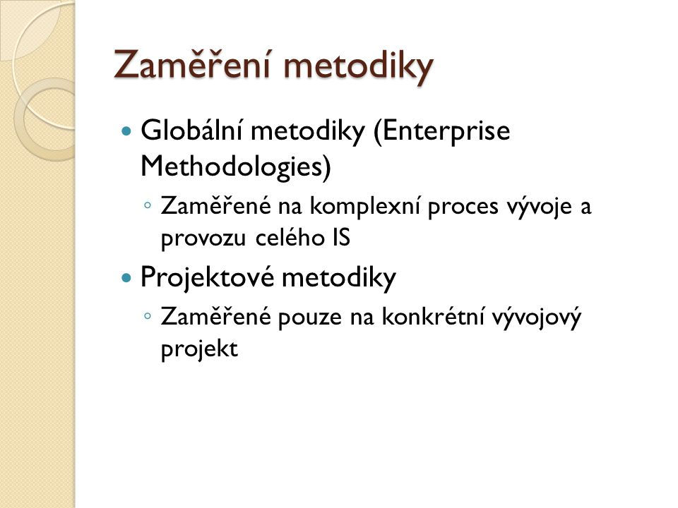 Zaměření metodiky Globální metodiky (Enterprise Methodologies)